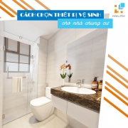 Cách chọn thiết bị vệ sinh cho nhà chung cư
